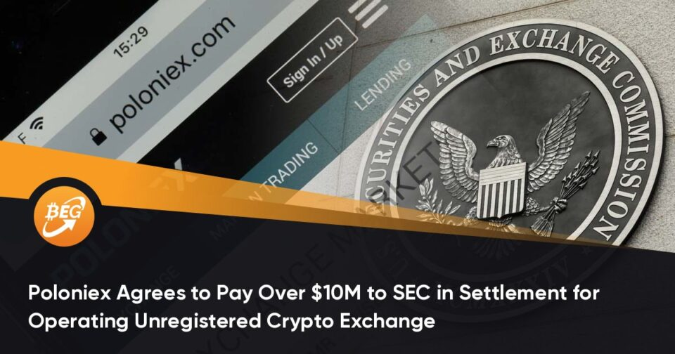 Poloniex Agrees to Pay Over $10M to SEC in Settlement for Working Unregistered Crypto Substitute