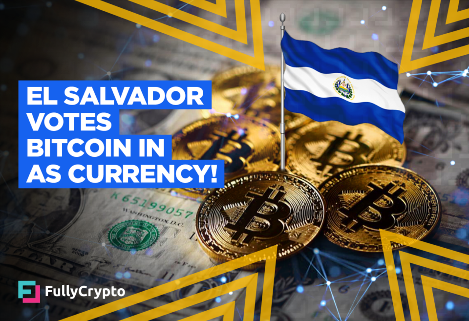 Bitcoin Voted in as Upright Forex in El Salvador