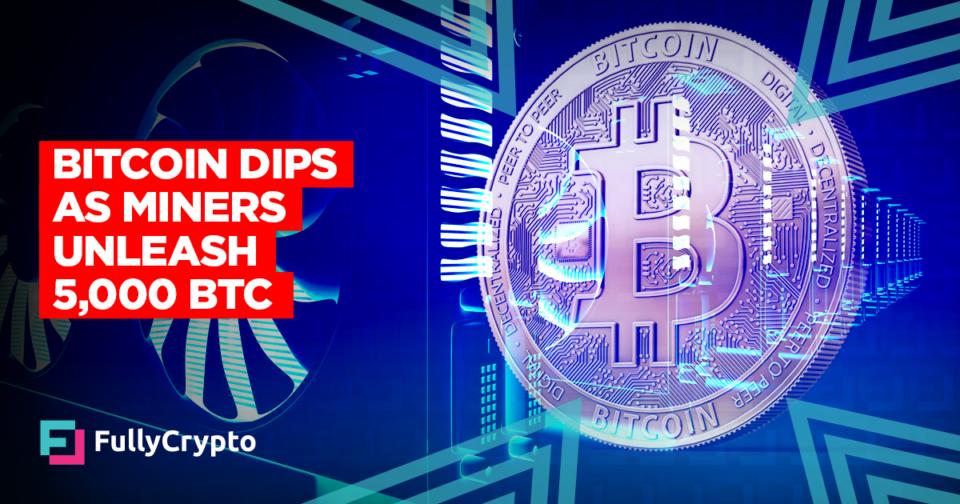 Bitcoin Designate Dips as Miners Unleash 5,000 BTC