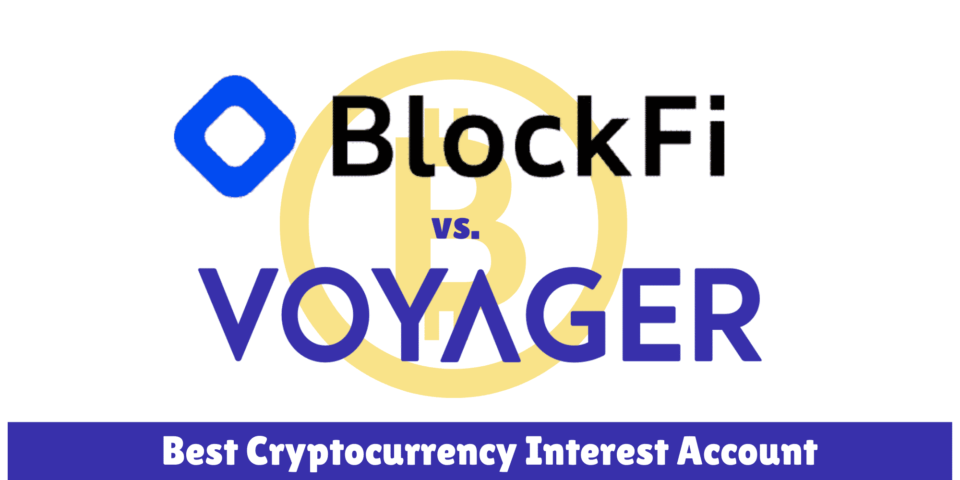 BlockFi vs. Voyager Invest: Which is Perfect for Your Crypto Curiosity APY?