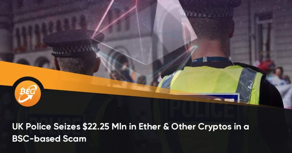 UK Police Seizes $22.25 Mln in Ether & Diversified Cryptos in a BSC-primarily based Rip-off