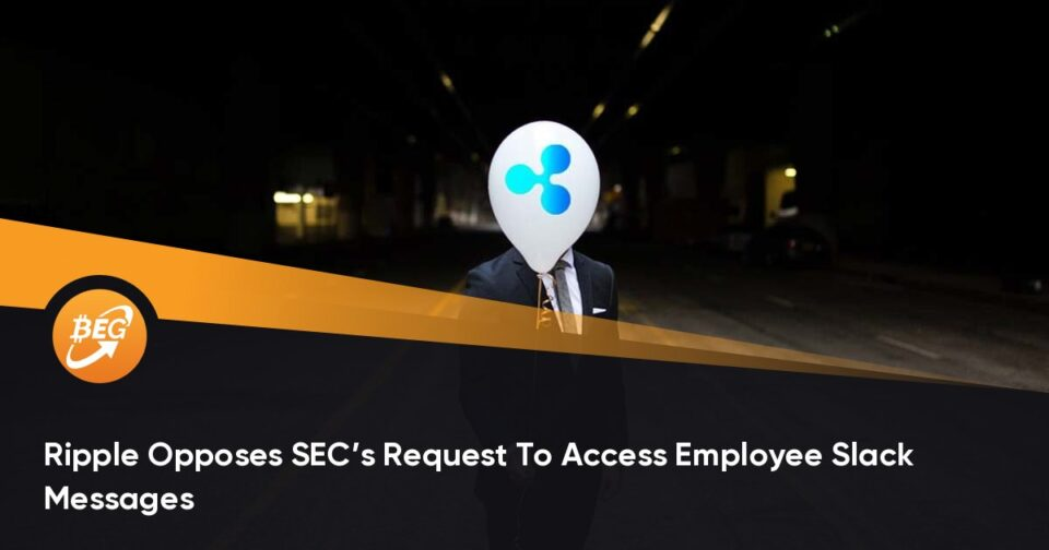 Ripple Opposes SEC's Query To Acquire admission to Employee Slack Messages