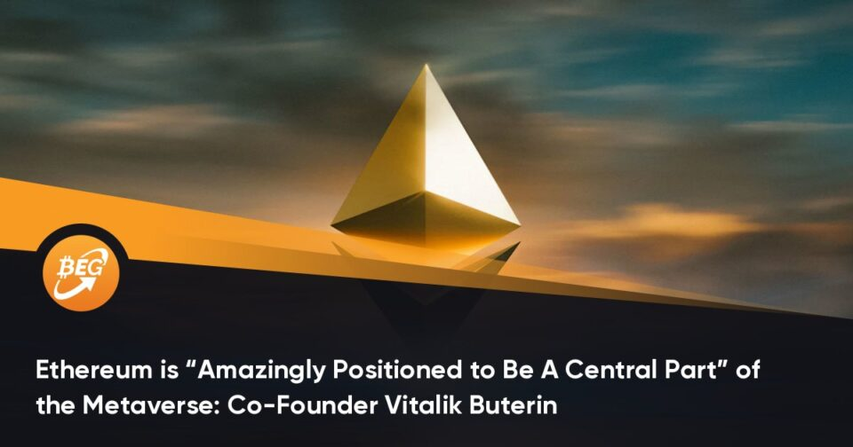 """Ethereum is """"Amazingly Positioned to Be A Central Piece"""" of the Metaverse: Co-Founder Vitalik Buterin"""