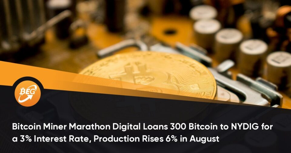 Bitcoin Miner Marathon Digital Loans 300 Bitcoin to NYDIG for a 3% Ardour Charge, Manufacturing Rises 6% in August