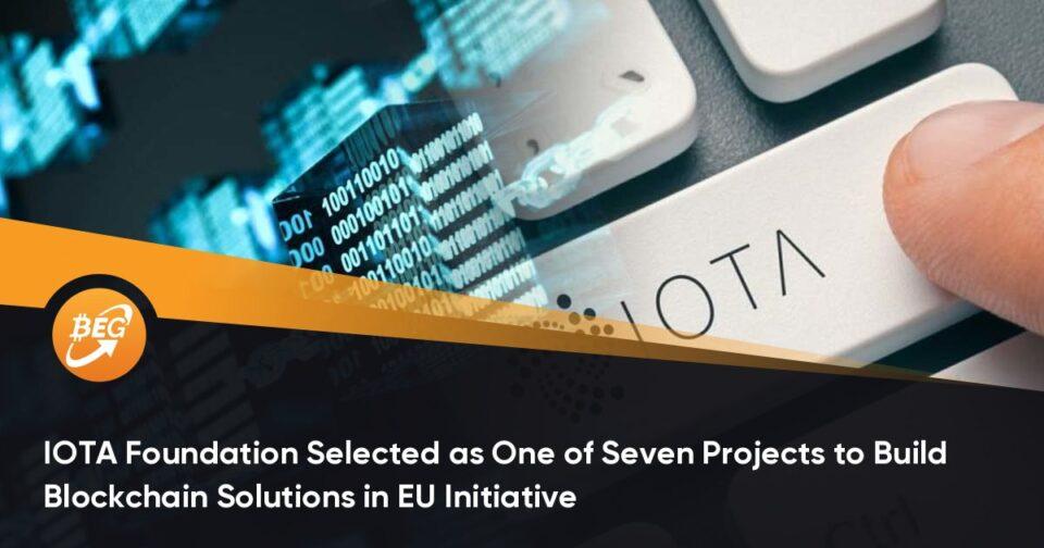 IOTA Foundation Chosen as One amongst Seven Initiatives to Create Blockchain Solutions in EU Initiative