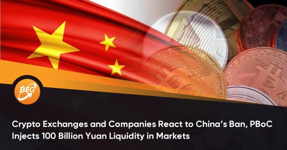 Crypto Exchanges and Companies React to China's Ban, PBoC Injects 100 Billion Yuan Liquidity in Markets