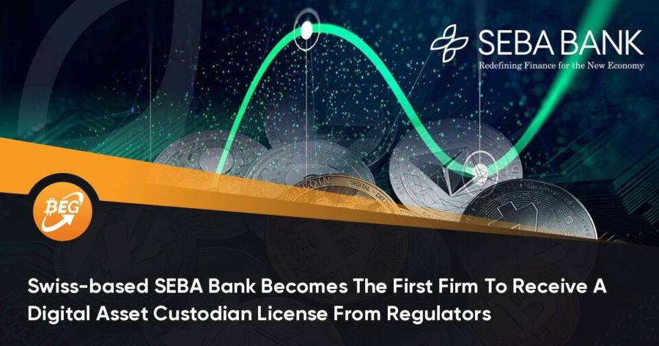 Swiss-basically based SEBA Monetary institution Becomes The First Company To Salvage A Digital Asset Custodian License From Regulators