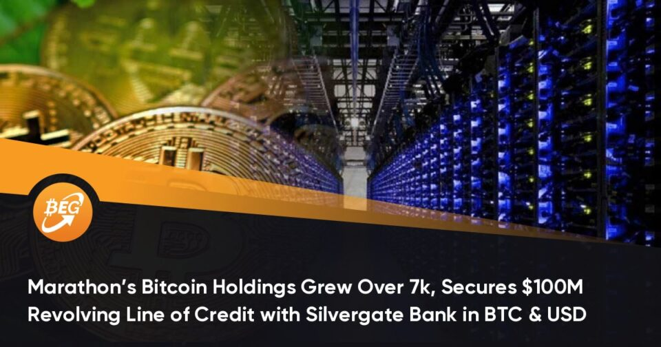 Marathon's Bitcoin Holdings Grew Over 7k, Secures $100M Revolving Line of Credit with Silvergate Monetary institution in BTC & USD