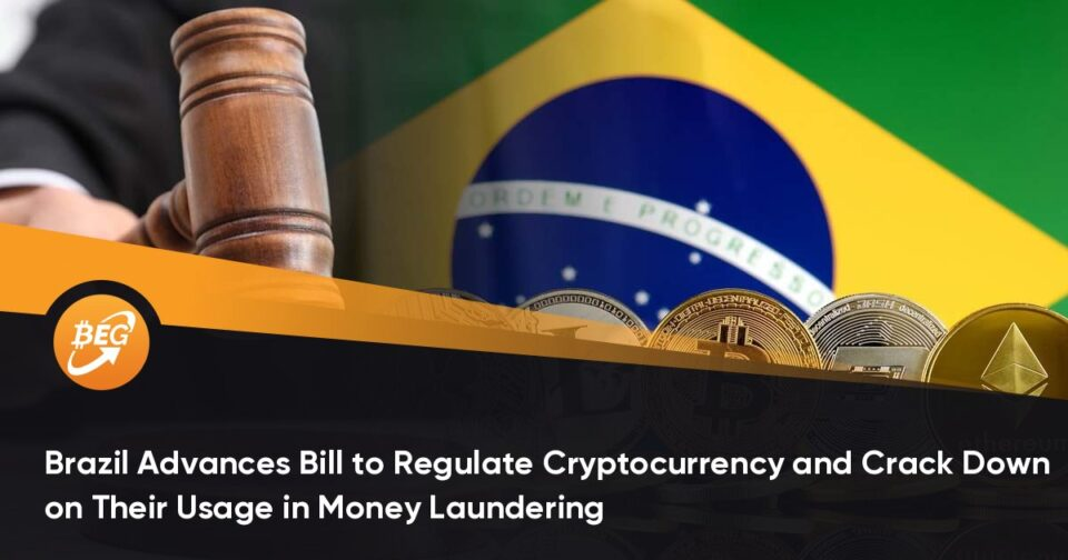 Brazil Advances Bill to Regulate Cryptocurrency and Crack Down on Their Utilization in Cash Laundering